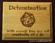 determination with enough tries you will eventullay roll a 20 adventure gaming sign dice